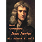 Great Astronomers: Isaac Newton (annotated): new edition with detailed biography (English Edition)