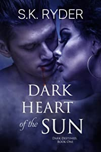 Dark Heart of the Sun (Dark Destinies Book 1)