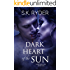 Dark Heart of the Sun (Dark Destinies Book 1)