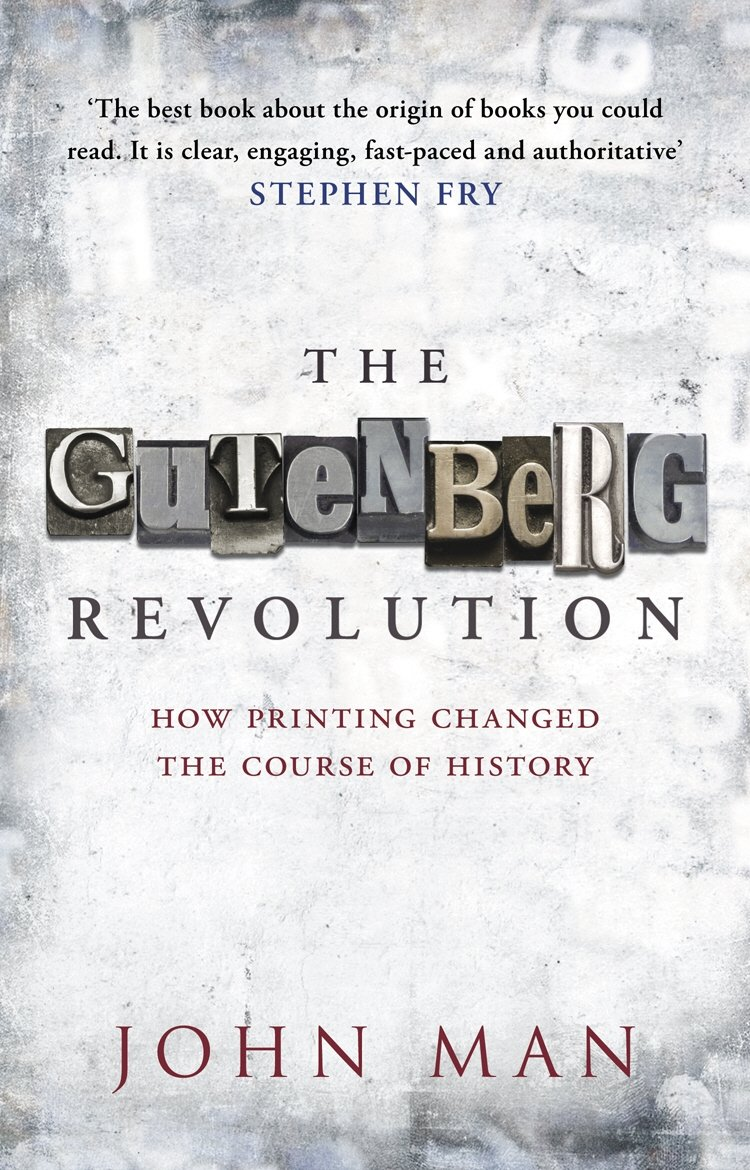 The Gutenberg Revolution How Printing Changed Course Of History Johannes Press Diagram John Man 9780553819663 Books