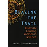 Blazing the Trail: Essays by Leading Women in Science