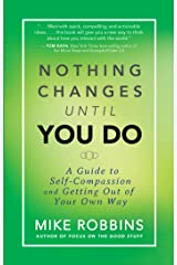 Nothing Changes Until You Do Kindle Edition