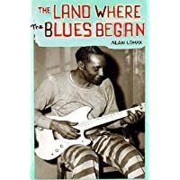 The Land Where Blues Began