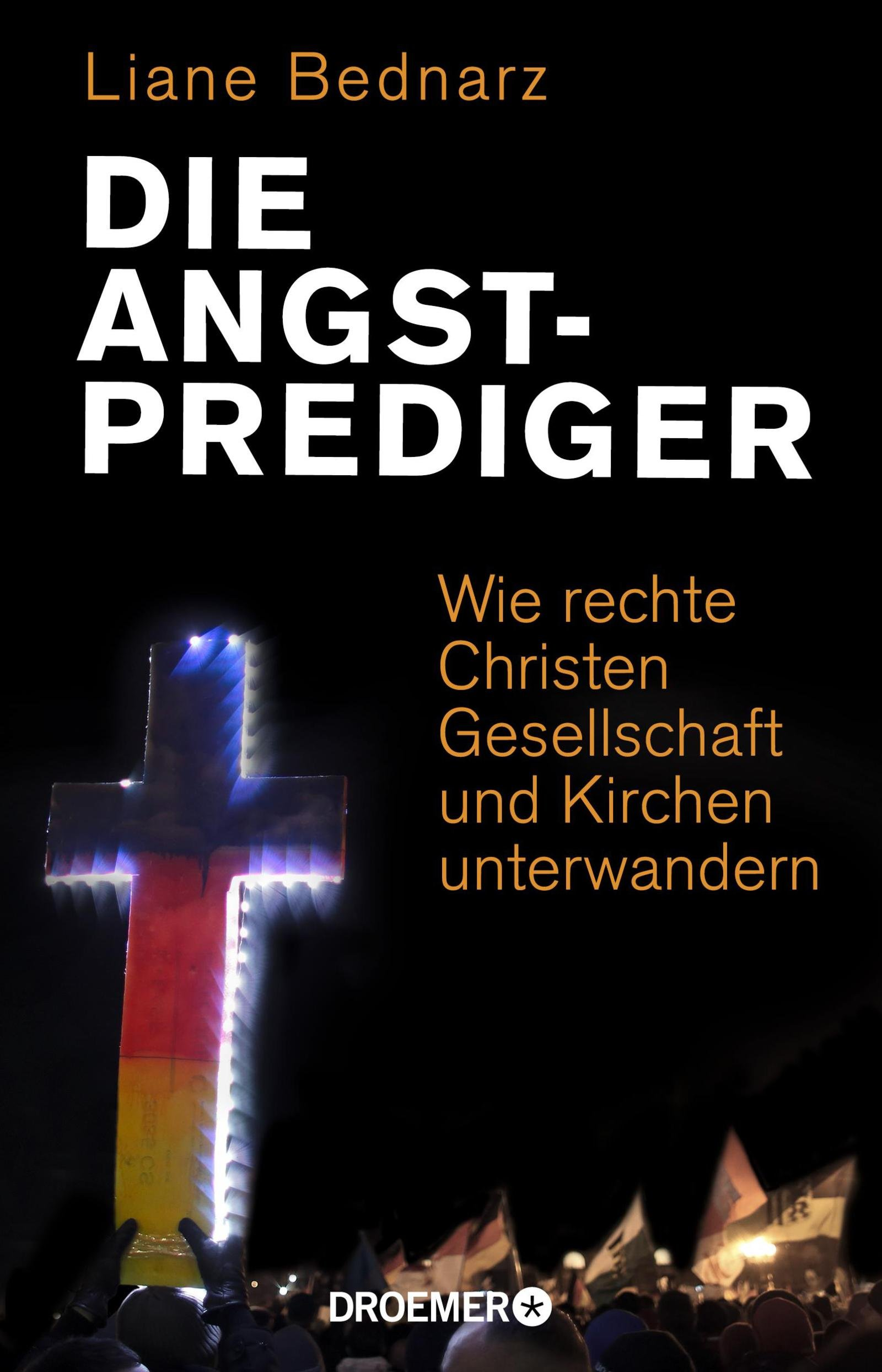 Die Angstprediger  Wie Rechte Christen Gesellschaft Und Kirchen Unterwandern