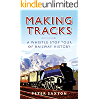 Making Tracks: A Whistle-stop Tour of Railway History