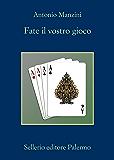 Fate il vostro gioco (Il vicequestore Rocco Schiavone)