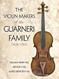 The Violin-Makers of the Guarneri Family (1626-1762) (Dover Books on Music)