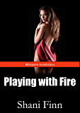 Billionaire Humiliation: Playing with Fire (A billionaire dark erotic story)