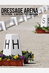 Dressage Arena Sketch Book: A dressage test companion for memorizing patterns and letters in the small arena Paperback