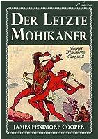Der Letzte Mohikaner (Vollständige Deutsche