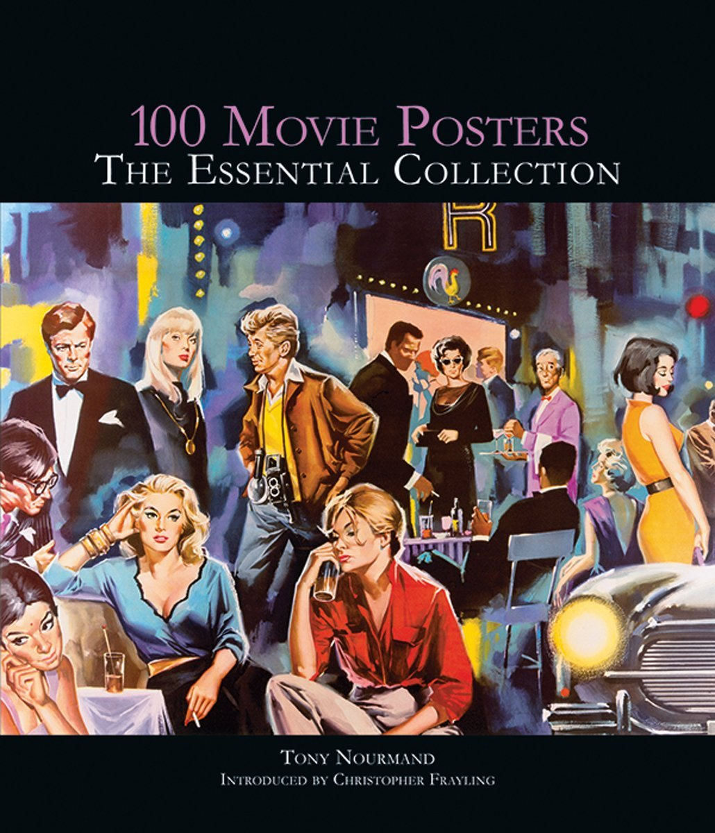 100 Movie Posters: The Essential Collection: Tony Nourmand, Christopher  Frayling: 9780957261082: Amazon.com: Books