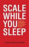 Scale While You Sleep: 9 Automated Email Sequences That Can Grow Your Ecommerce Business 30% In 30 Days
