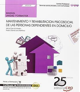 Manual. Mantenimiento y rehabilitacion psicosocial de las Personas Dependientes en…