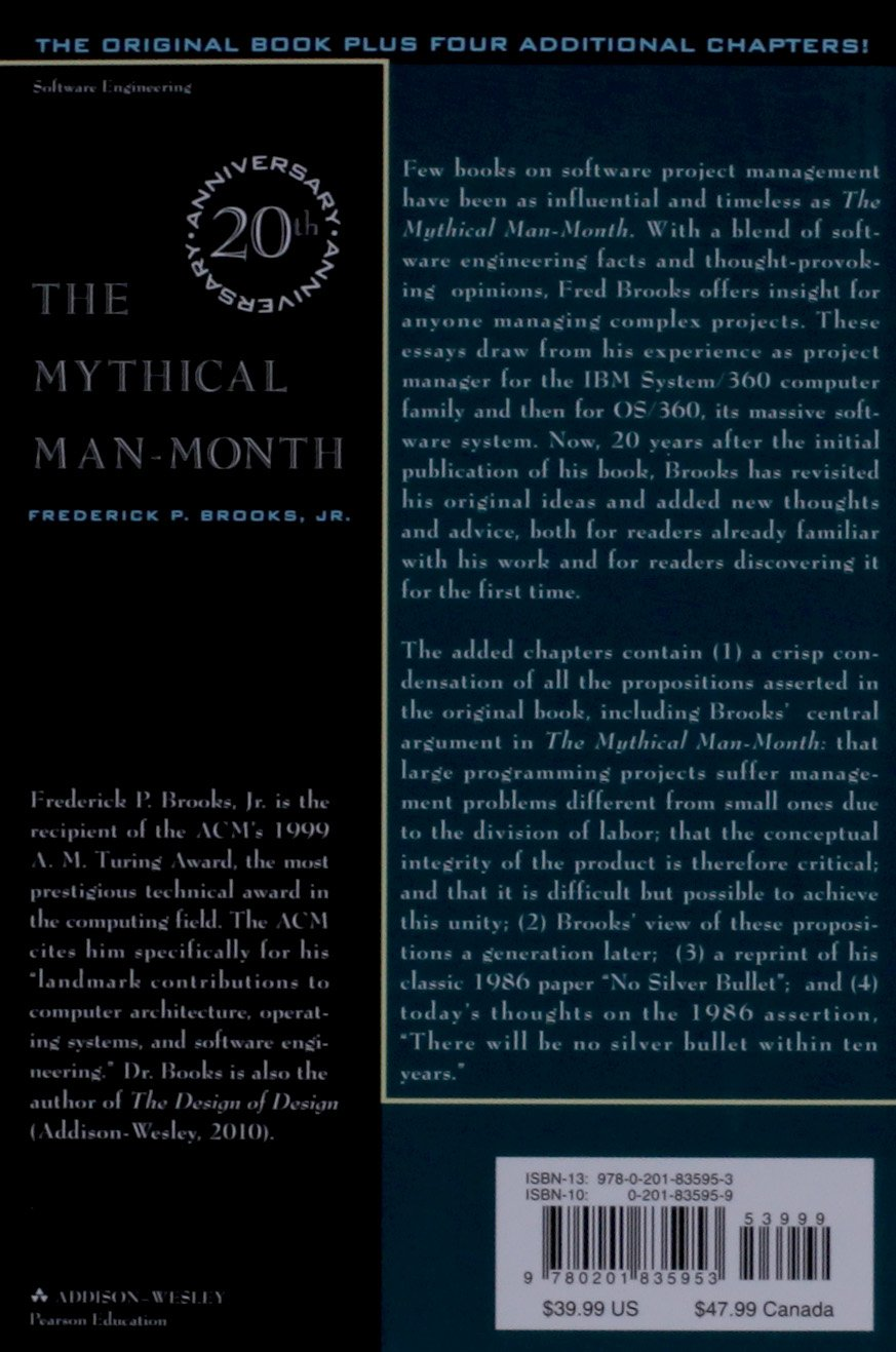 The Mythical Man-Month: Essays on Software Engineering, Anniversary Edition (2nd Edition) by Brooks, Frederick Phillips