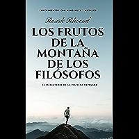 LOS FRUTOS DE LA MONTAÑA DE LOS FILOSOFOS (Spanish Edition)