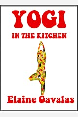 Yogi in the Kitchen: New, Expanded Edition Kindle Edition