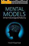 Mental Models: 30 Tools To Master Logic And Productivity (English Edition)