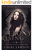 Ebony Rising: (The Raven Queen's Harem Part 2)
