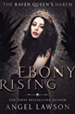 Ebony Rising: (The Raven Queen's Harem Part 2)