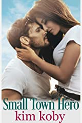 Small Town Hero (Small Town Brides Book 1) Kindle Edition