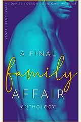 A Final Family Affair: An Extreme Taboo Anthology Kindle Edition
