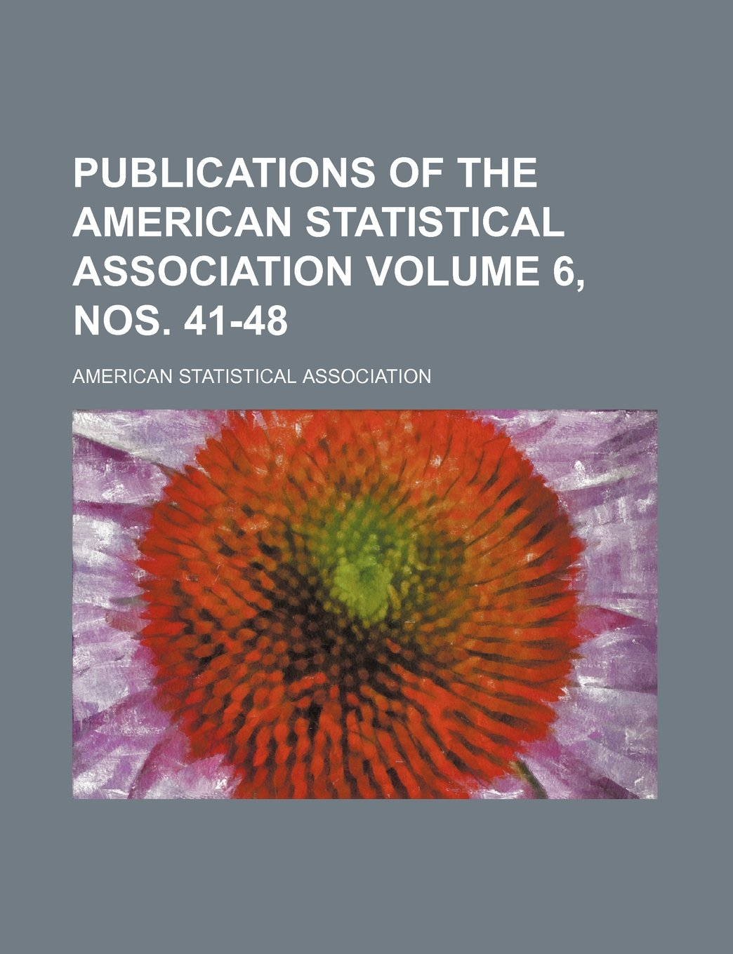Download Publications of the American Statistical Association Volume 6, nos. 41-48 PDF