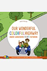 Our Wonderful Colorful Highway - Unsere Wunderbare Bunte Autobahn: Bilingual Children's Picture Book English-German (Kids Learn German 3) Kindle Edition