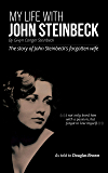 My Life With John Steinbeck: The Story of John Steinbeck's Forgotten Wife