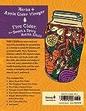 Fire Cider!: 101 Zesty Recipes for