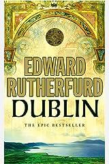 Dublin : The Epic Novel Paperback