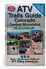 ATV Trails Guide Colorado Central Mountains Paperback