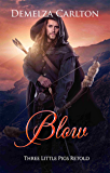 Blow: Three Little Pigs Retold (Romance a Medieval Fairytale series Book 9)