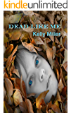 Dead Like Me: A Detective Kate Springer Mystery - Book 1