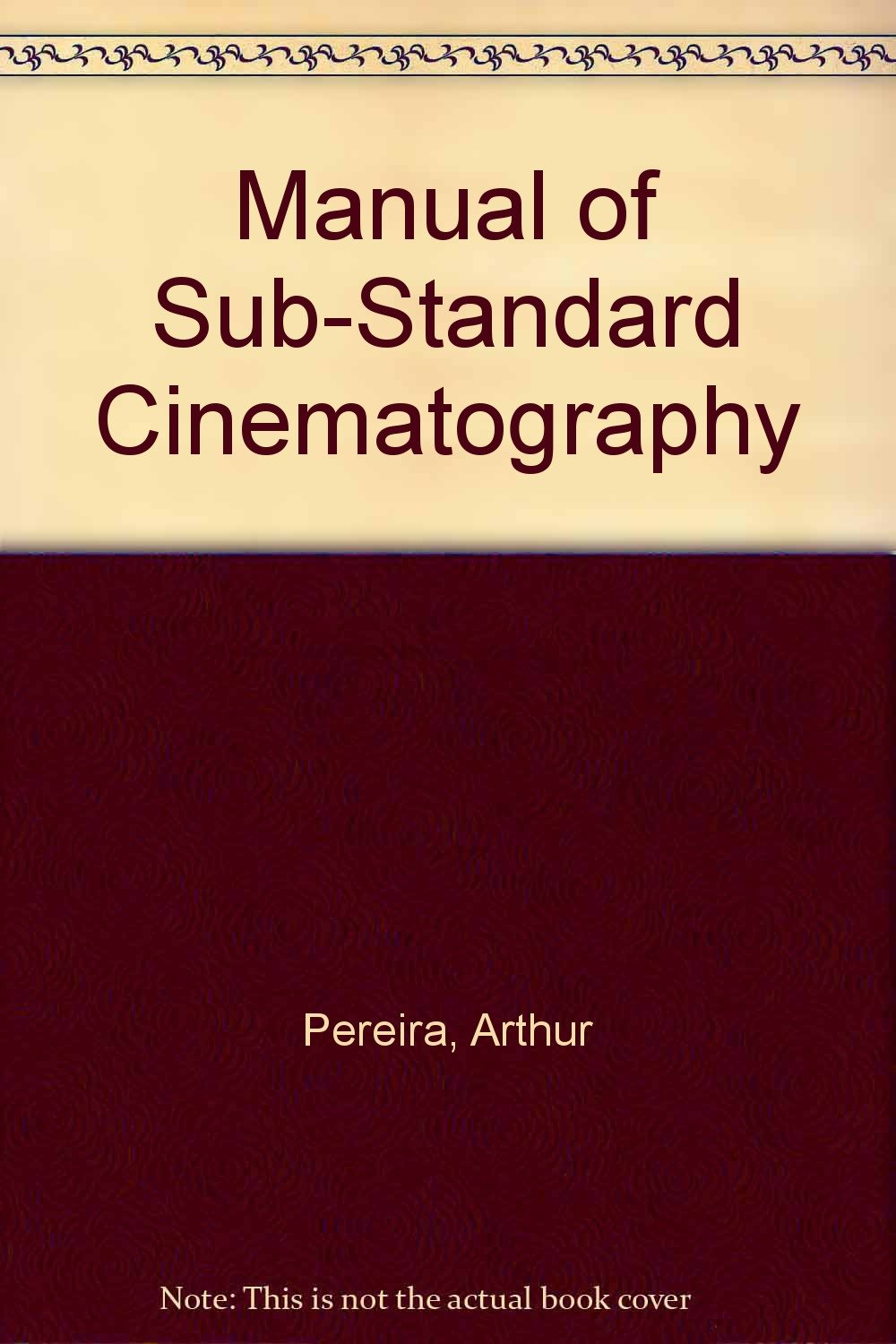 Manual of Sub-Standard Cinematography