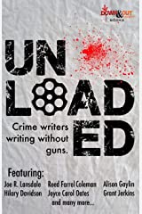 Unloaded: Crime Writers Writing Without Guns Paperback