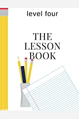 The Lesson Book: Level Four (The Lesson Books) (Volume 4) Paperback