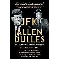 JFK vs. Allen Dulles: Battleground Indonesia