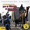 Las mejores rutas por el mundo en moto (Inspiración Viajera)