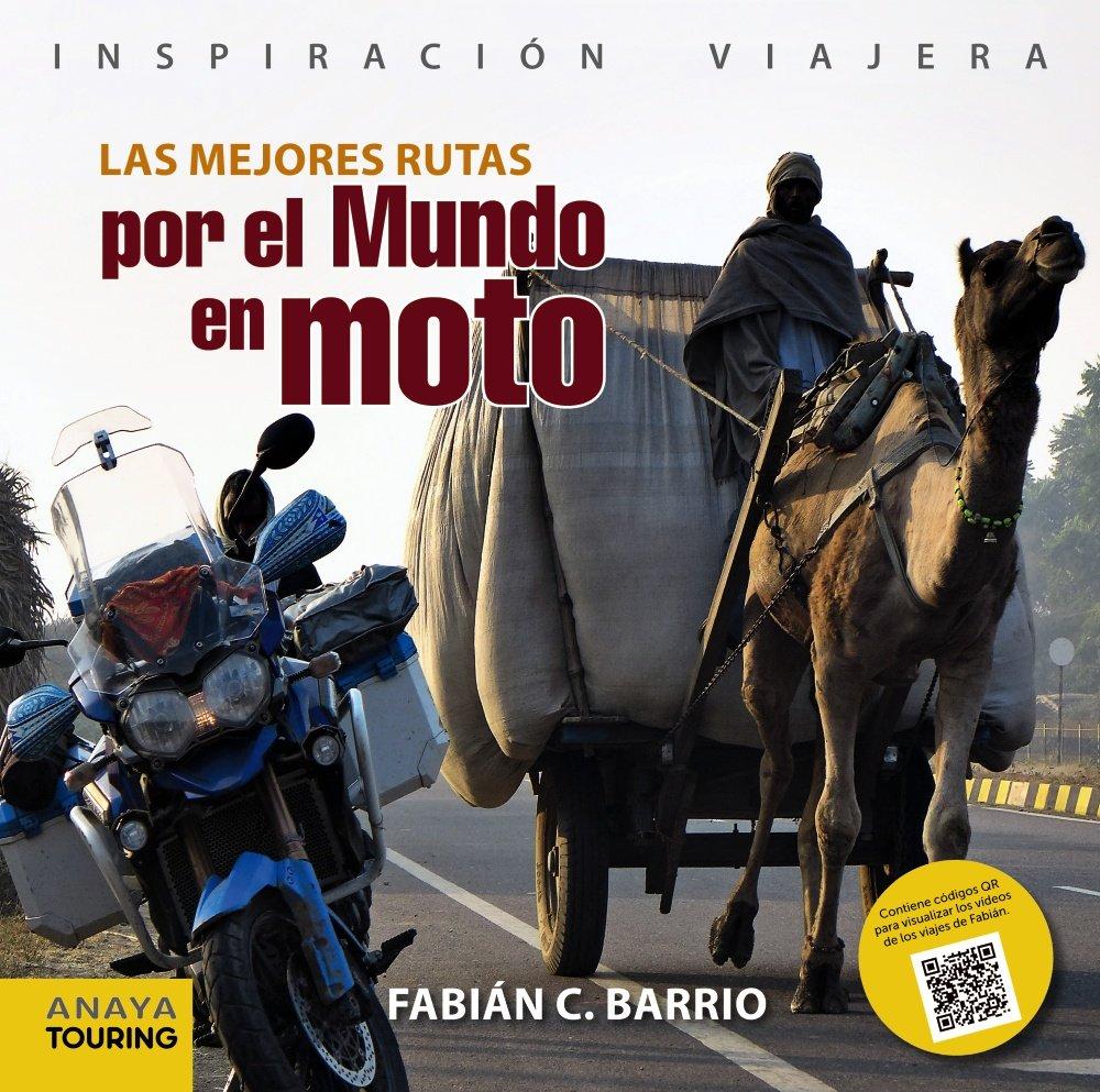 Las mejores rutas por el mundo en moto Inspiración Viajera: Amazon.es:  Anaya Touring, Fabián C. Barrio: Libros