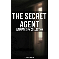 The Secret Agent: Ultimate Spy Collection (77 Books in One Volume) (English Edition)