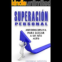 Superación personal: Autodisciplina para llegar a lo más alto
