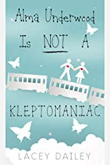 Alma Underwood Is Not A Kleptomaniac Kindle Edition