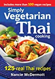 Simply Vegetarian Thai Cooking: 125 Real Thai Recipes