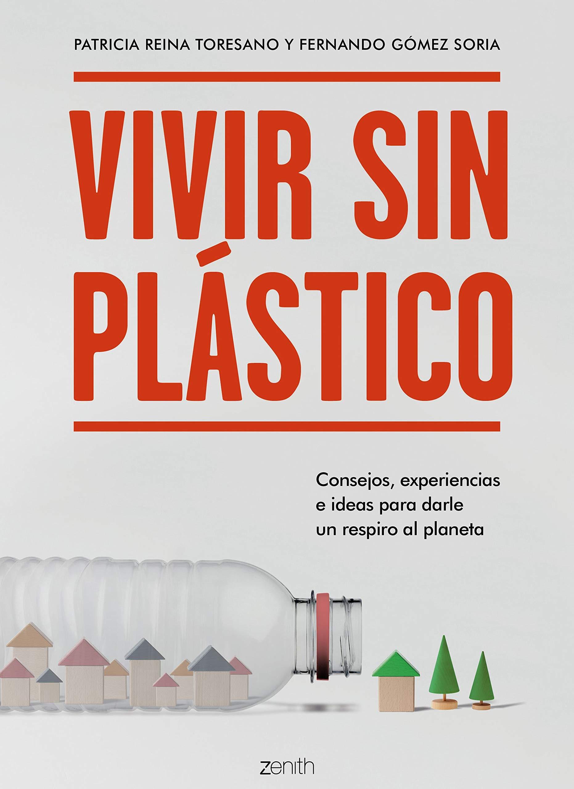 Vivir sin plástico: Consejos, experiencias e ideas para darle un respiro al planeta