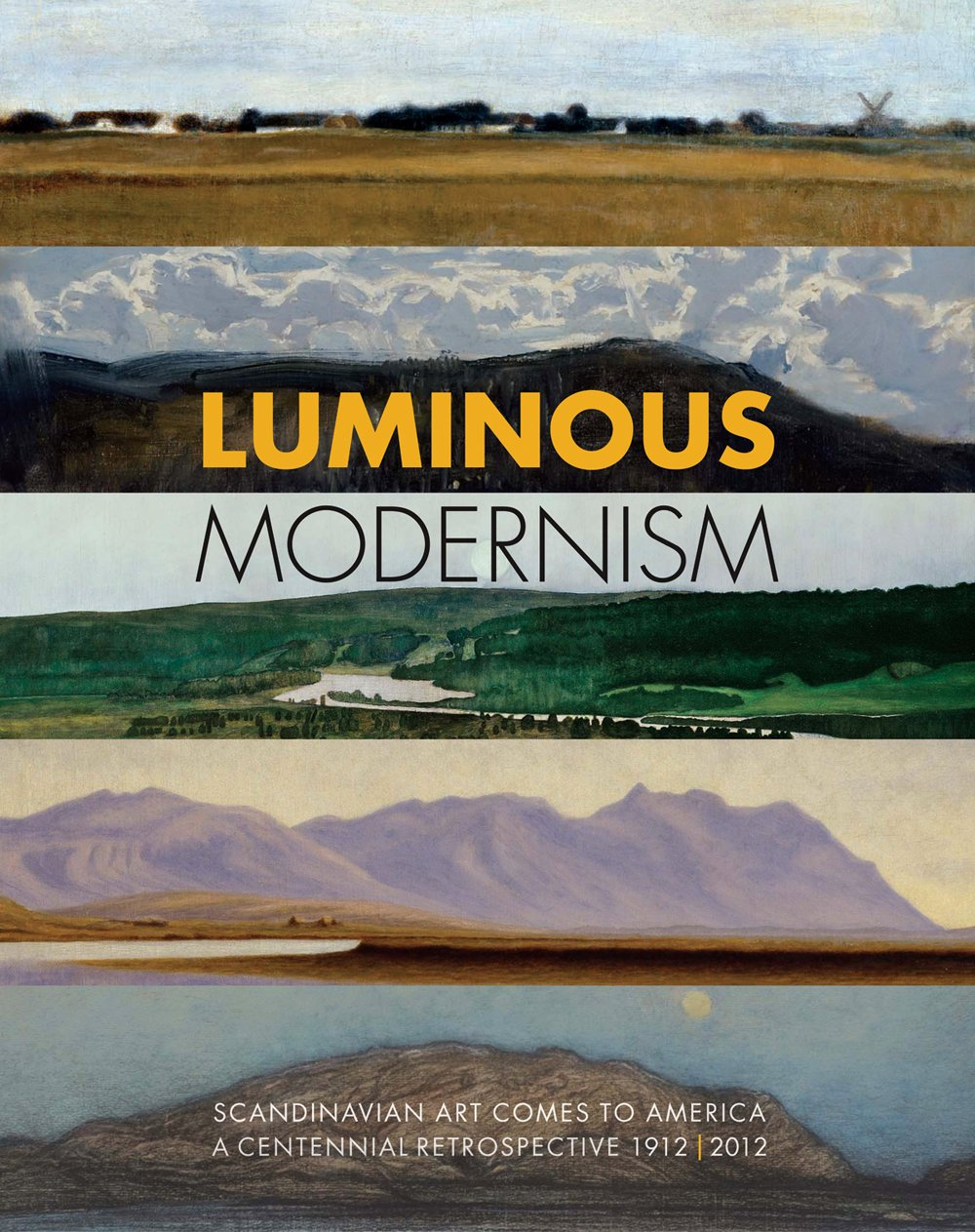 Luminous Modernism: Scandinavian Art Comes to America,: A Centennial Retrospective 1912-2012 ebook