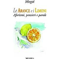 Le arance e i limoni. Aforismi, pensieri e parole