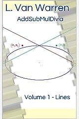 AddSubMulDivia: Volume 1 - Lines Kindle Edition