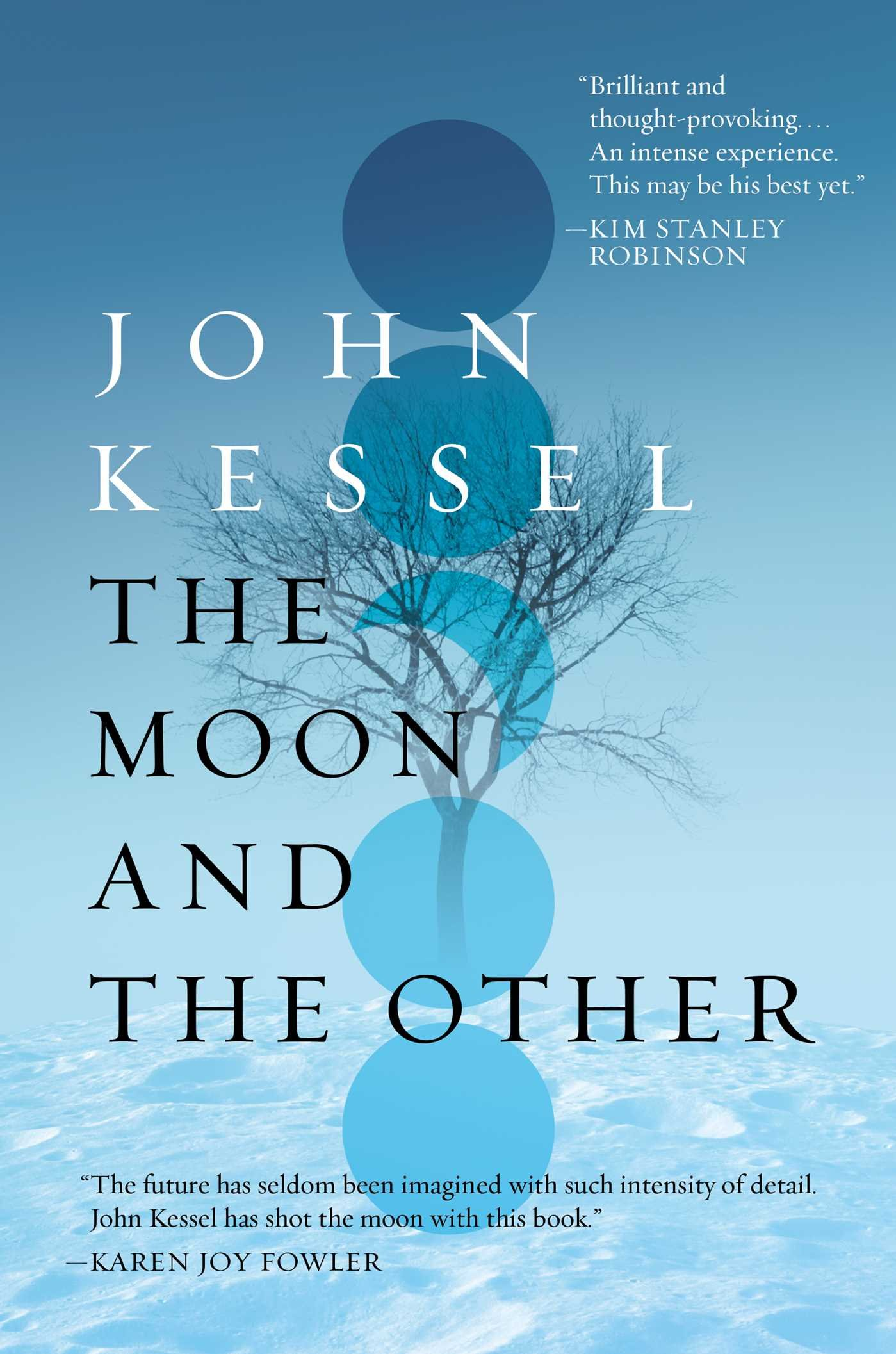 The Moon and the Other: John Kessel: 9781481481441: Amazon.com: Books