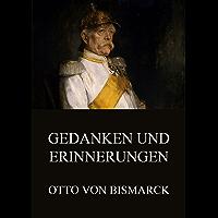 Gedanken und Erinnerungen (German Edition)