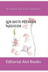 Los Siete Pétalos Mágicos: Editorial Alvi Books (Spanish Edition) Kindle Edition